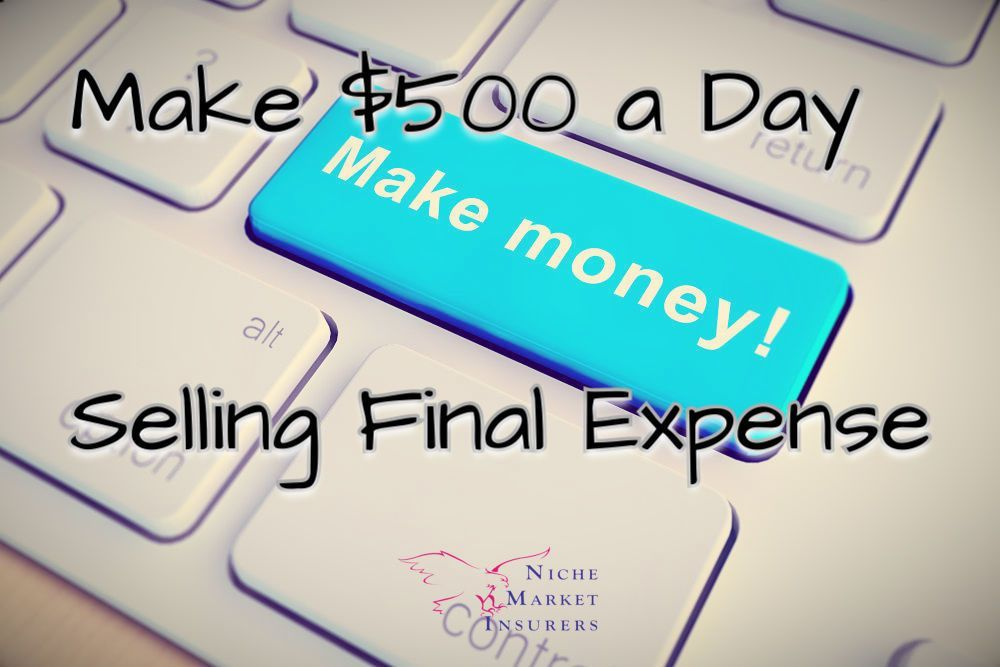 Make 500 a Day Selling Final Expense.jpg