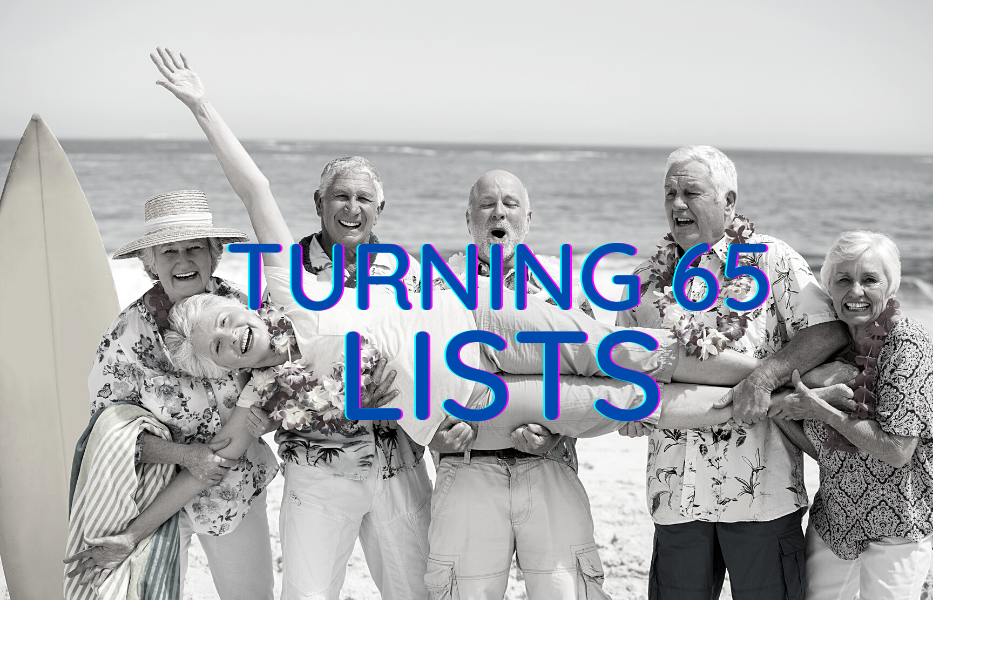 Turning 65 Lists