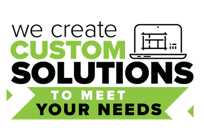 We Create Custom Solutions to Meet Your Needs.png