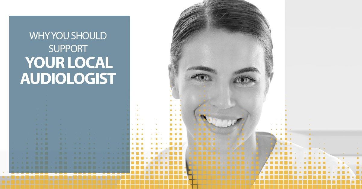 Why-You-Should-Support-Your-Local-Audiologist-5c8fac66ee3e2.jpg