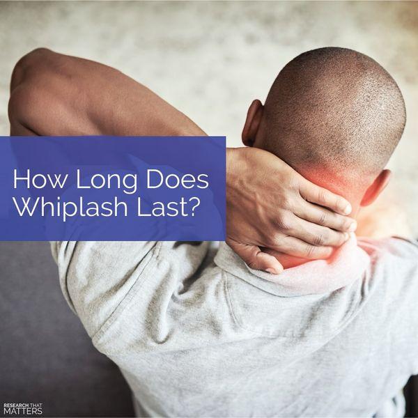 Week 2a - How Long Does Whiplash Last.jpg