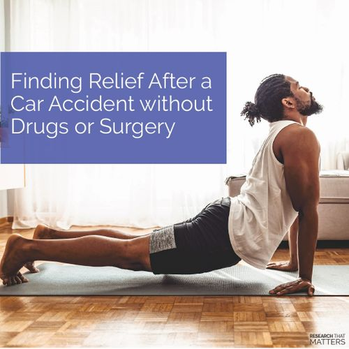 Week 4a - Finding Relief After a Car Accident Without Drugs or Surgery.jpg