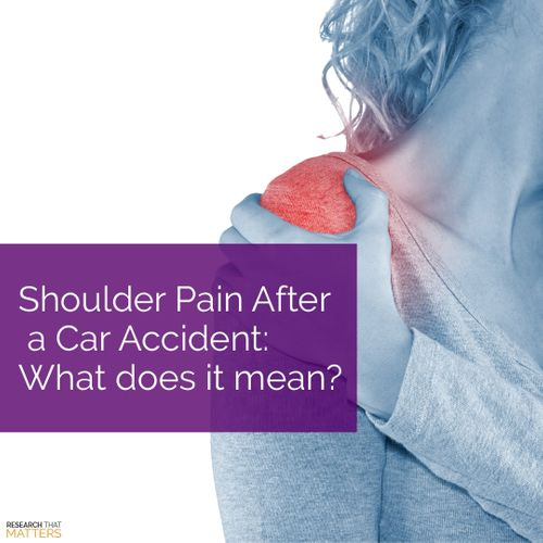 Week 3a - Shoulder Pain After a Car Accident - What Does it Mean.jpg