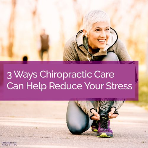 Week 3 - 3 Ways Chiropractic Care Can Help Reduce Your Stress (DEC).jpg