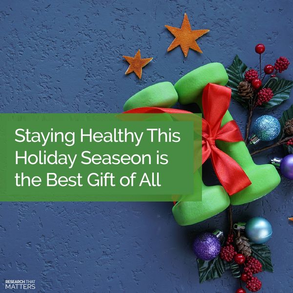 Week 4 - Staying Healthy This Holiday Seasing is the Best Gift of All (DEC).jpg