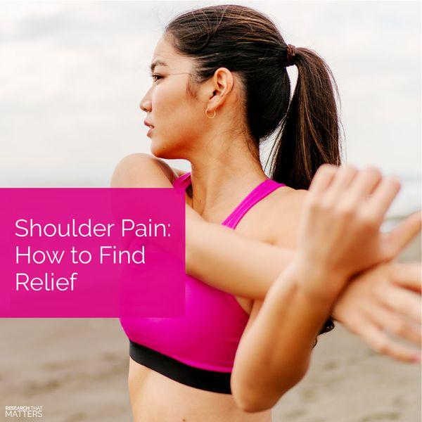 (JUL) Week 1 - Shoulder Pain - How to Find Relief.jpg