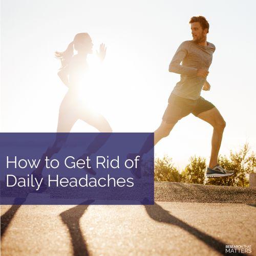 (JUN) Week 3 -  How to Get Rid of Daily Headaches.jpg