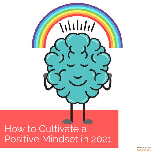 Week 2 - How to Cultivate a Positive Mindset in 2021 (JAN).jpg