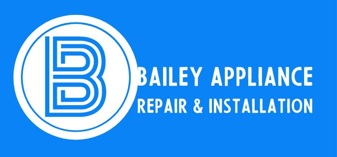 Bailey Appliance Repair & Installation
