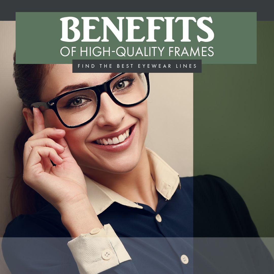 VisionsOptique_M12427-Infographic-BenefitsOfHighQualityFrames-01.jpg