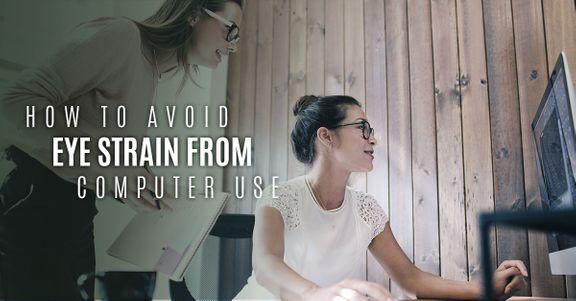 Avoid Eye Strain