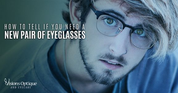How-to-Tell-If-You-Need-a-New-Pair-of-Eyeglasses
