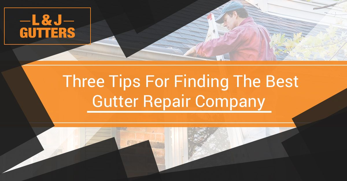 Tips to Find the Best Gutter Repair Company