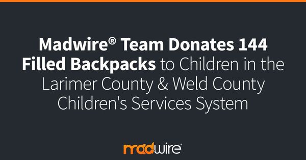Madwire®-Team-Donates-144-Filled-Backpacks-to-Children-in-the-Larimer-County-&-Weld-County-Children's-Services-System.jpg