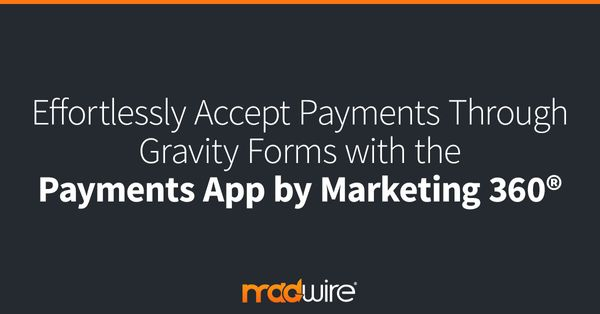 Effortlessly-Accept-Payments-Through-Gravity-Forms-with-the-Payments-App-by-Marketing-360®.jpg