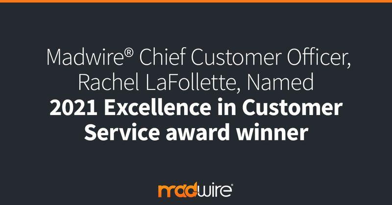Madwire®-Chief-Customer-Officer,-Rachel-LaFollette,-Named-2021-Excellence-in-Customer-Service-award-winner.jpg