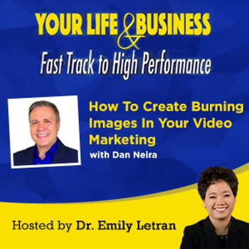 Episode-40-How-To-Create-Burning-Images-In-Your-Video-Marketing-with-Dan-Neira-600x600.jpg