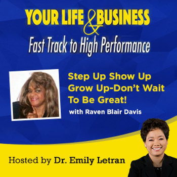 Step-Up-Show-Up-Grow-Up-Dont-Wait-To-Be-Great-with-Raven-Blair-Davis-600x600.jpg