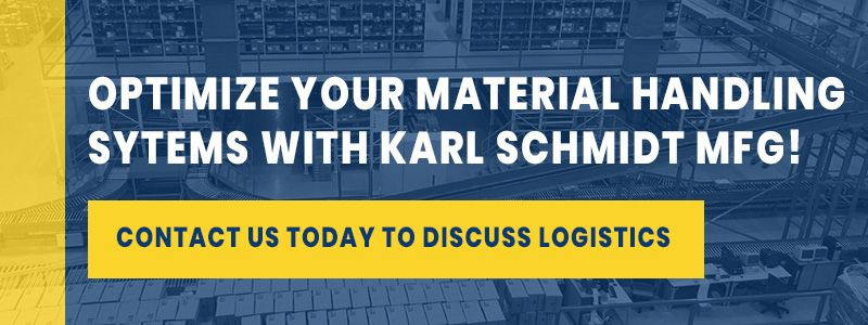 CTA Optimize your material handling systems with Karl Schmidt MFG