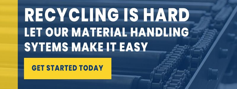 CTA Recycling is hard let our material handling systems make it easy
