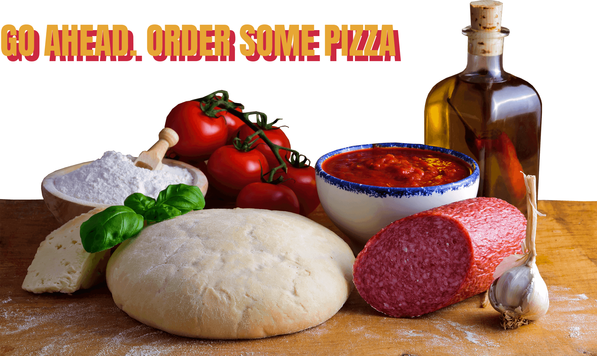 Order some pizza