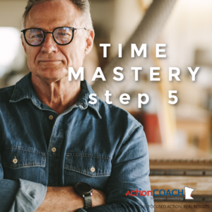 BUSINESS+COACHING_CONSULTANTS_BUSINESS+HELP_MINNEAPOLIS_SUCCESS_Time+Mastery+step+5.png