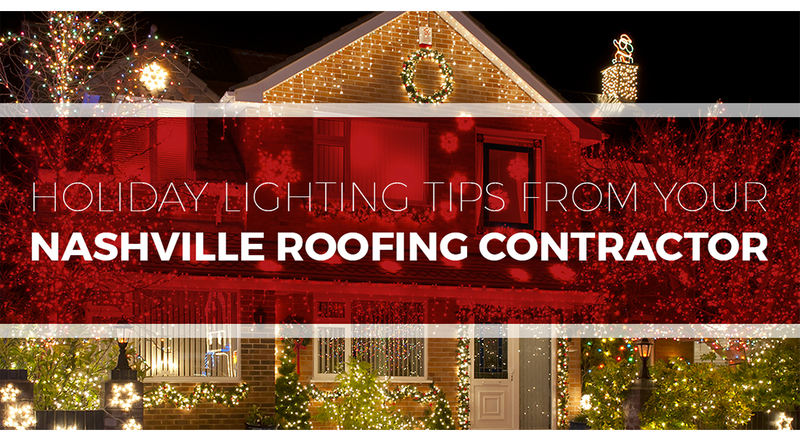 Holiday-Lighting-Tips-from-Your-Nashville-Roofing-Contractor-5bfc1bd4e3855-1140x597-5dd3173c5c412-1140x628.png