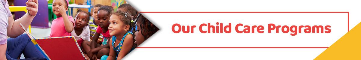 Our-Child-Care-Programs-5ee0fcdaeb909.jpg