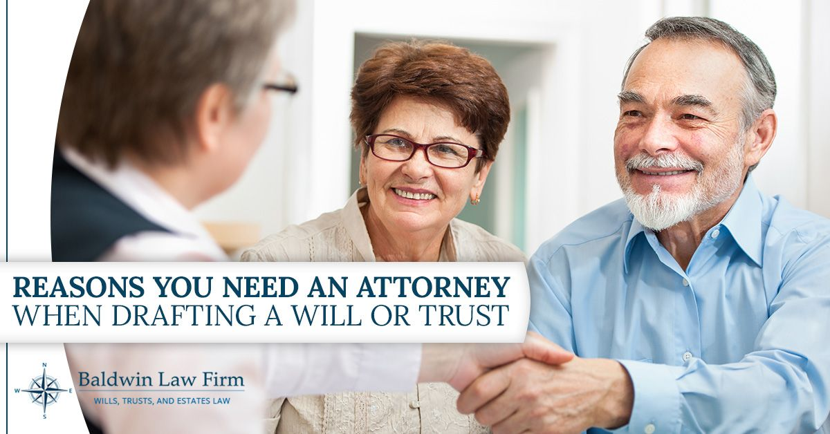 Reasons-You-Need-an-Attorney-When-Drafting-a-Will-or-Trust-5a0a23f8bf3a3.jpg