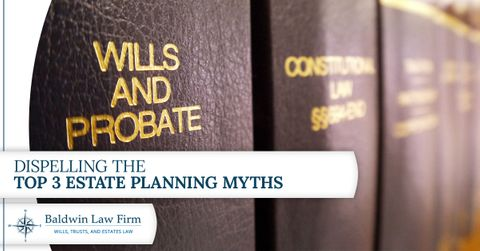 Dispelling-the-Top-3-Estate-Planning-Myths-5a3168e713804.jpg