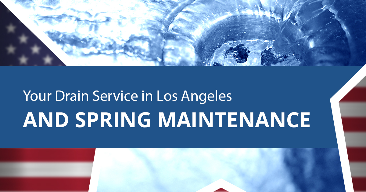 YOUR-DRAIN-SERVICE-IN-LOS-ANGELES-AND-SPRING-MAINTENANCE-5c9ba63aa7bff.jpg