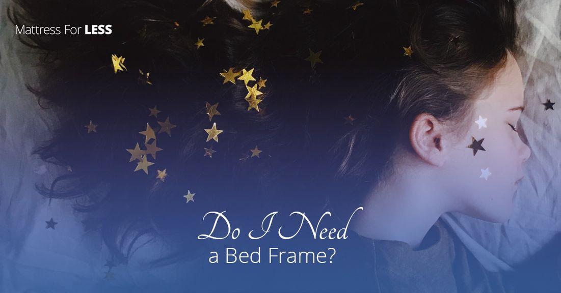 Do-I-Need-a-Bed-Frame-5b3b94ad6f231.jpg