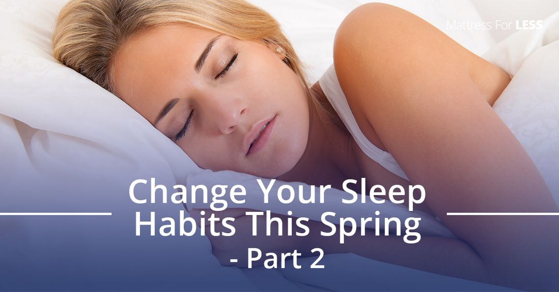 Change-Your-Sleep-Habits-This-Spring-Part-2-5acce2065d6c8.jpg