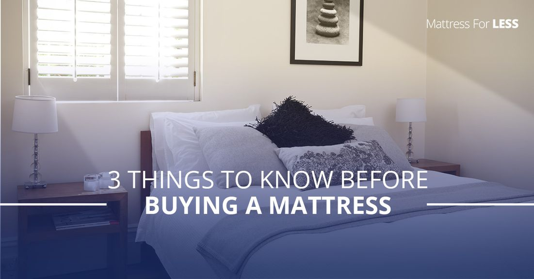 3-Things-to-Know-Before-Buying-a-Mattress-5aeca75976049.jpg