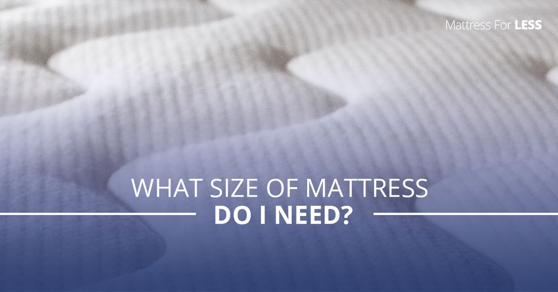 What-Size-of-Mattress-Do-I-Need-5b22a5a937677.jpg