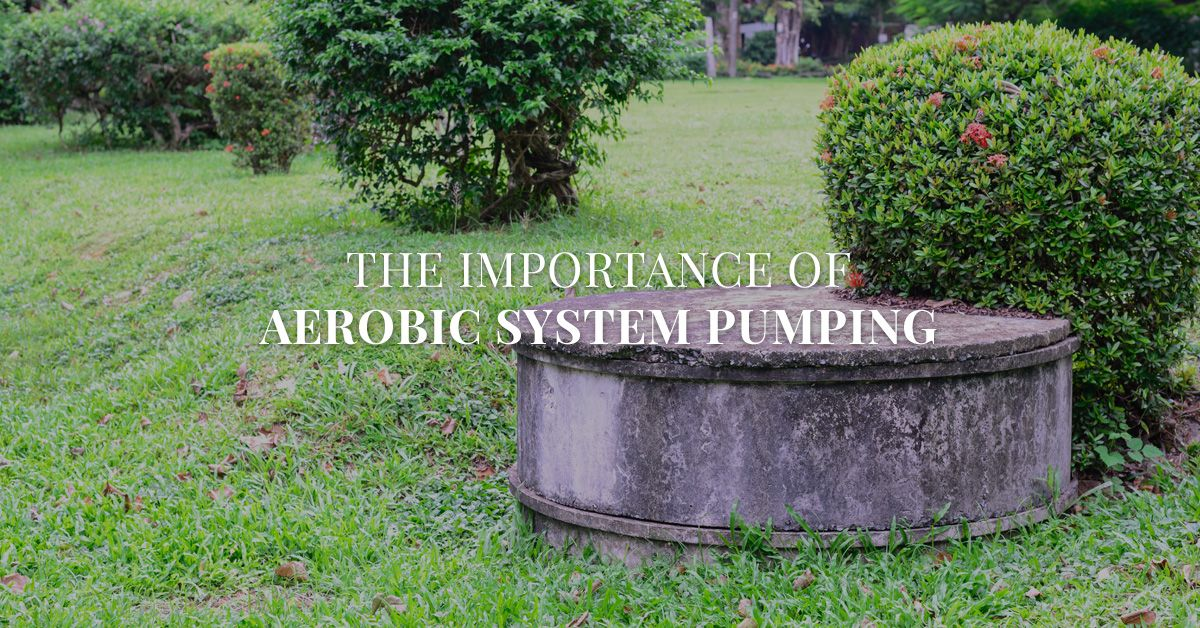 The Importance of Aerobic Septic Tank Pumping