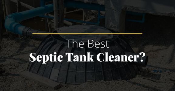 The Best Septic Tank Cleaner