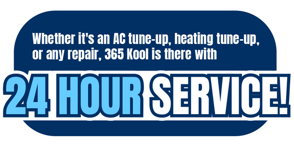 Whether it's an AC tune-up, heating tune-up, or any repair, 365 Kool is there with 24 hour service!