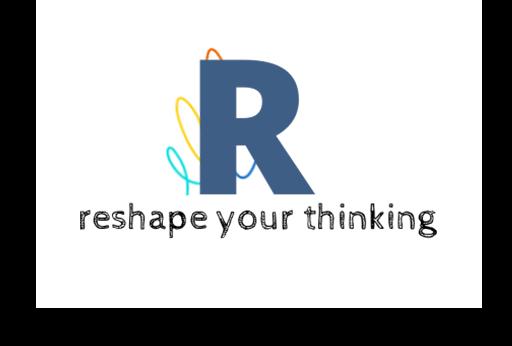 Reshape Your Thinking
