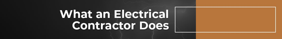 What an Electrical Contractor Does.jpg