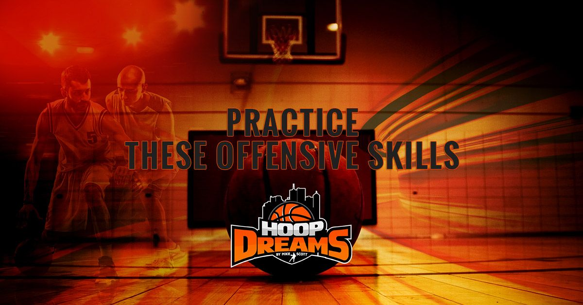PRACTICE THESE OFFENSIVE SKILLS.jpg