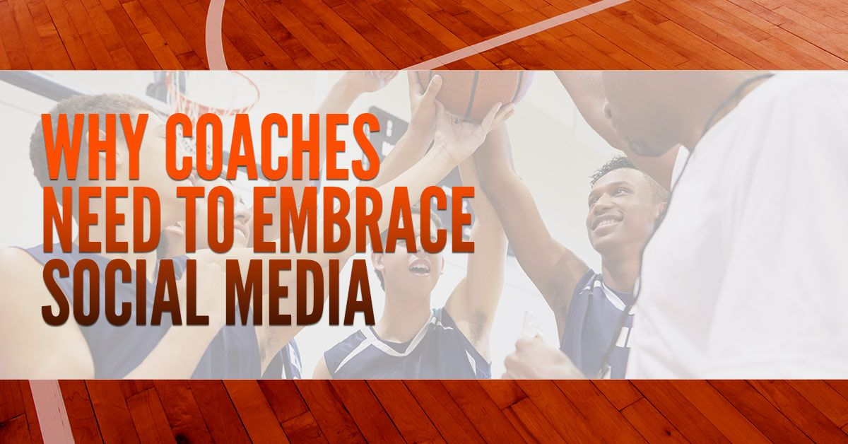 WHY COACHES NEED TO EMBRACE SOCIAL MEDIA.jpg