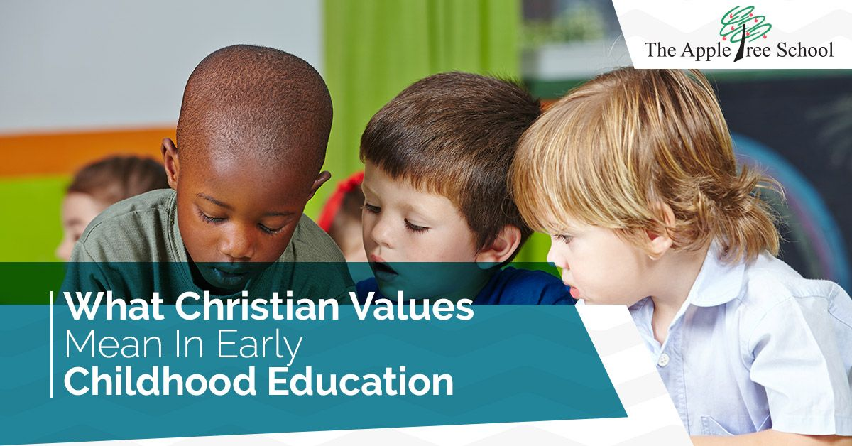 What-Christian-Values-Mean-in-Early-Childhood-Education-5ababefe33708.jpg