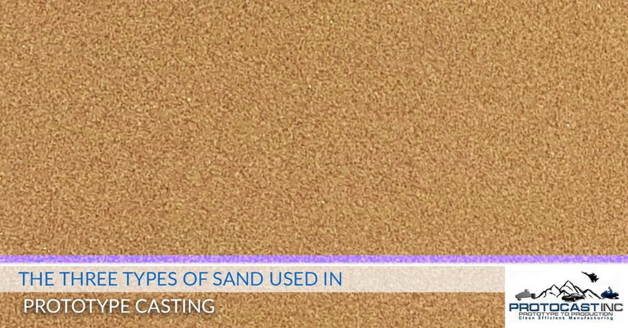 The-Three-Types-Of-Sand-Used-In-Prototype-Casting-5c5dd777edafd.jpg
