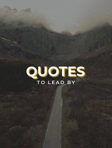 Quotes to Lead By - JB Kellogg