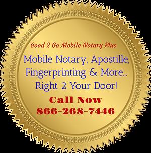 Good 2 Go Mobile Notary, Apostille, Fingerprinting