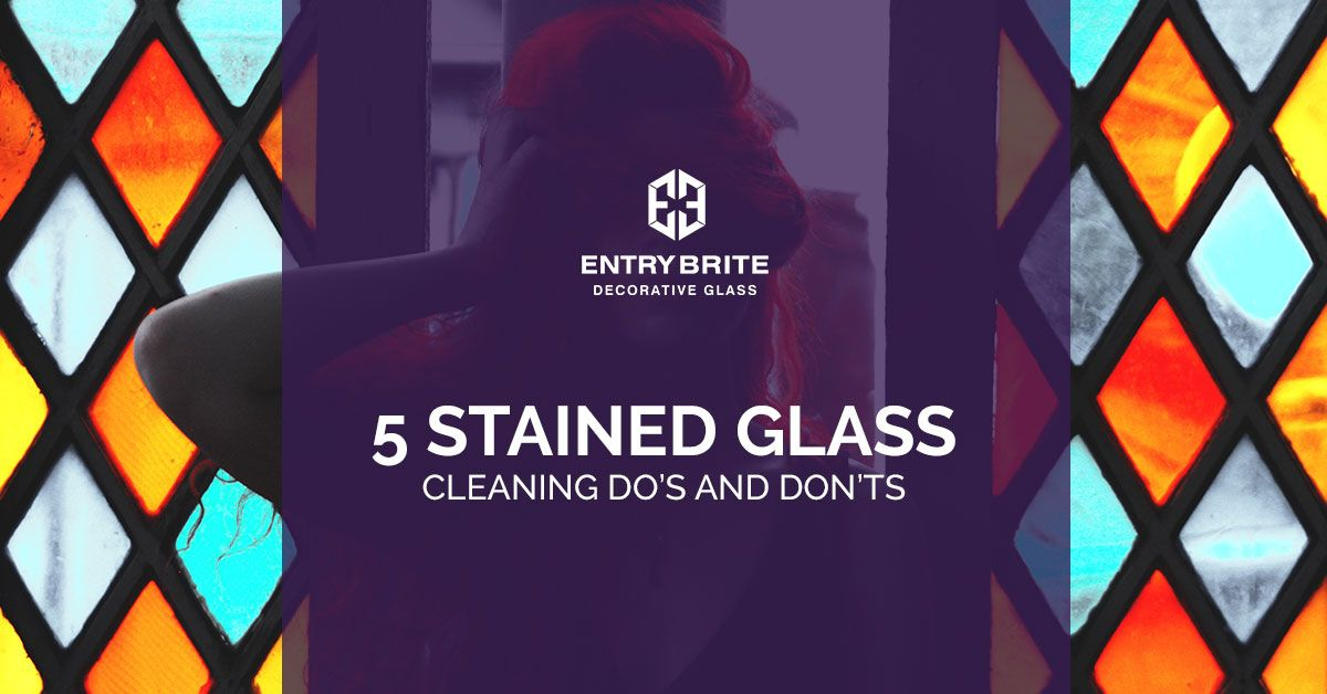 5 Stained Glass Cleaning Dos n Donts.jpg