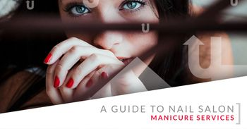 Guide to Nail Salon Manicure Services