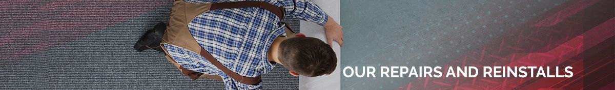 Our Carpet Repairs and Reinstalls