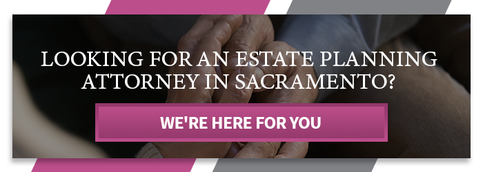 CTA - Looking For An Estate Planning Attorney In Sacramento.png